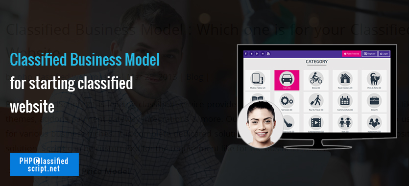 Classified Business Model : Which one is for your Classified Website